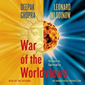 War of the Worldviews: Science Vs. Spirituality | [Leonard Mlodinow, Deepak Chopra]