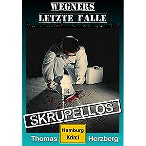 Skrupellos: Wegners letzte Fälle: Hamburg Krimi