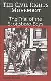 The Trial of the Scottsboro Boys (Civil Rights Movement)