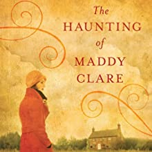 The Haunting of Maddy Clare (       UNABRIDGED) by Simone St. James Narrated by Pamela Garelick