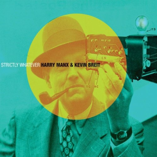 Harry Manx and Kevin Breit - Strictly Whatever