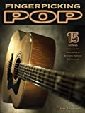 Fingerpicking Pop: 15 Songs Arranged for Solo Guitar in Standard Notation and Tab