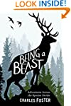 Being a Beast: Adventures Across the...