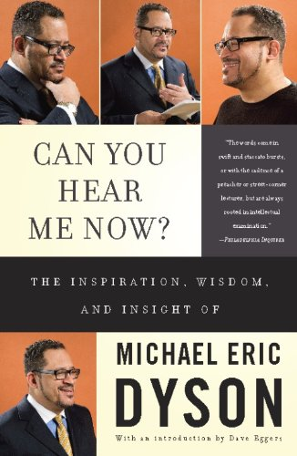 Michael Eric Dyson - Can You Hear Me Now?