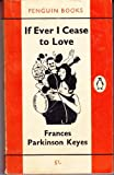 If Ever I Cease to Love (0140017666) by Frances Parkinson Keyes