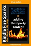 Kindle Fire Sparks: Adding Third Party Content to Your Kindle Fire