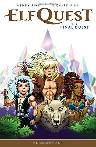 Elfquest: The Final Quest (ElfQuest: The Final Quest, Vol #1)