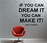 IF YOU CAN DREAM IT YOU CAN MAKE IT WALT DISNEY QUOTE INSPIRATIONAL VINYL WALL DECAL STICKER