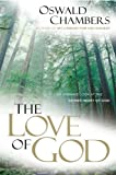 The Love of God: An Intimate Look at the Father-Heart of God (OSWALD CHAMBERS LIBRARY)