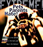 Extreme Science: Pets Parents Hate: Animal Life Cycles (1408100134) by Day, Trevor