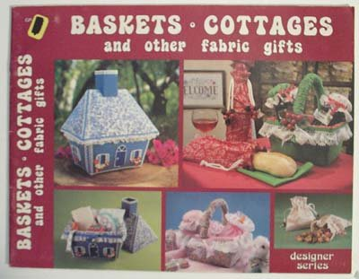Baskets Cottages and other fabric gifts (Craft Book)