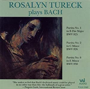 Rosalyn Tureck Plays Bach: Partitas 1,2,6