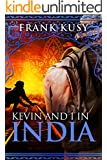 Kevin and I in India (Frank's Travel Memoir Series, Book 2)