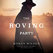 The Roving Party | [Rohan Wilson]