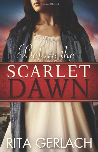 Before the Scarlet Dawn: Daughters of the Potomac, Book 1 (The Daughters of the Potomac), Rita Gerlach