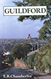 Guildford: A Biography (0850334578) by Chamberlin, E.R.