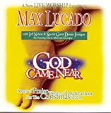 God Came Near: Songs Of Praise, Words Of Inspiration For The Christmas Season