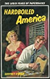 Hardboiled America: The Lurid Years of Paperbacks (0442231105) by O'Brien, Geoffrey