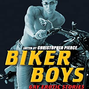 Biker Boys: Gay Erotic Stories | [Christopher Pierce]