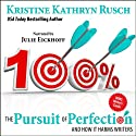 The Pursuit of Perfection: And How It Harms Writers (       UNABRIDGED) by Kristine Kathryn Rusch Narrated by Julie Eickhoff