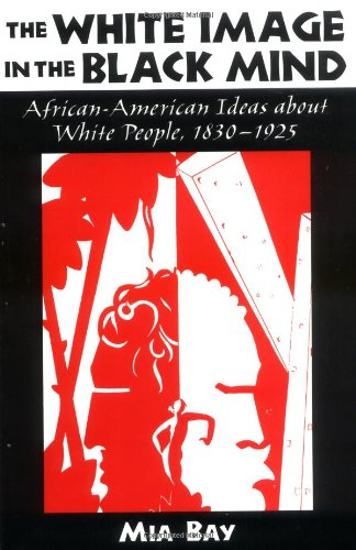 The White Image in the Black Mind: African-American Ideas...