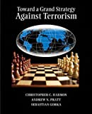 img - for Toward a Grand Strategy Against Terrorism (Textbook) book / textbook / text book