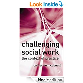 Challenging Social Work: The Institutional Context of Practice
