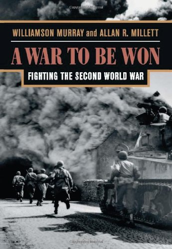A War To Be Won: Fighting the Second World War