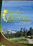 Search : Five-Star Trails around Lake Tahoe: A Guide to the Most Beautiful Hikes
