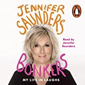 Bonkers: My Life in Laughs | [Jennifer Saunders]