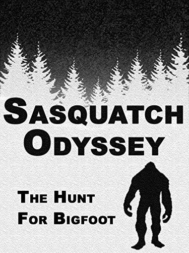 Sasquatch Odyssey: The Hunt for Bigfoot