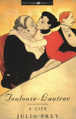 Toulouse-Lautrec: A Life (Phoenix Giants)