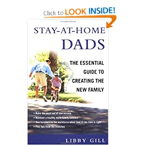 Stay-At-Home Dads: The Essential Guide to Creating the New Family