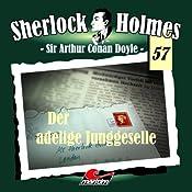 Der adelige Junggeselle (Sherlock Holmes 57) | Arthur Conan Doyle