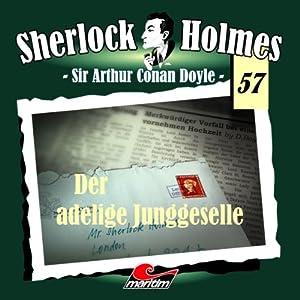 Der adelige Junggeselle (Sherlock Holmes 57) Hörspiel
