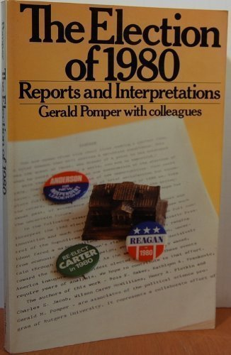 Election of 1980: Reports and Interpretations
