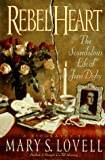 Mary S Lovell Rebel Heart: The Scandalous Life of Jane Digby