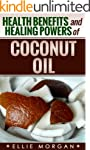 Coconut Oil: Health Benefits and Heal...