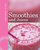 Smoothies and Juices (Greatest Ever)