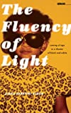 The Fluency of Light: Coming of Age in a Theater of Black and White (Sightline Books)