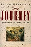 The Journey: Guide Book for the Spiritual Life (0551029773) by Peterson, Eugene H.
