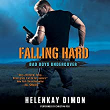 Falling Hard: Bad Boys Undercover (       UNABRIDGED) by HelenKay Dimon Narrated by Christian Fox