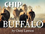 Chip the Buffalo: Based on a True Story