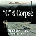 C is for Corpse: A Kinsey Millhone Mystery (       UNABRIDGED) by Sue Grafton Narrated by Mary Peiffer