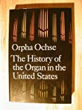 img - for The History of the Organ in the United States, First Midland Book Edition 1988 book / textbook / text book