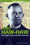 Peter Martland Lord Haw Haw: The English Voice of Nazi Germany (Secret History Files)