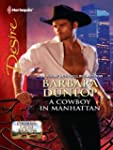 A Cowboy in Manhattan (Harlequin Desire)
