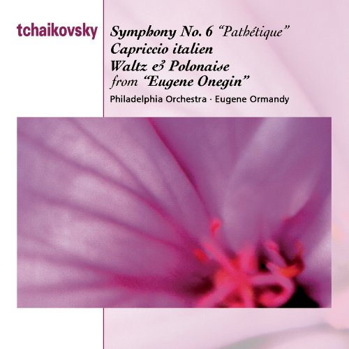 Tchaikovsky: Symphony No. 6 Pathetique / Capriccio Italien / Waltz and Polonaise from Eugene Onegin