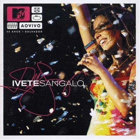 Ivete Sangalo - MTV Ao Vivo - Zortam Music