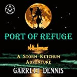 Port of Refuge: Storm Ketchum Adventures, Book 2 | Garrett Dennis